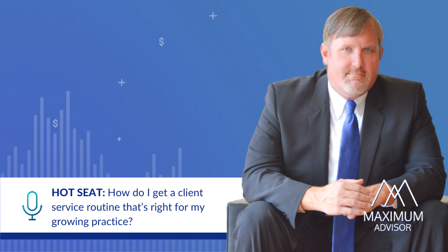 hot seat on client service routine